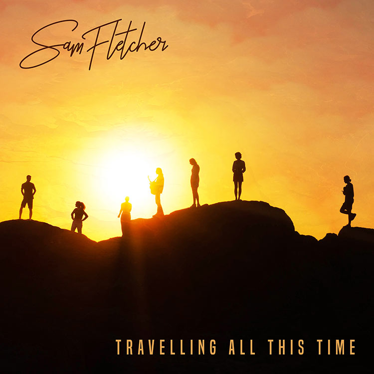 Sam Fletcher - Travelling All This Time - Single Artwork